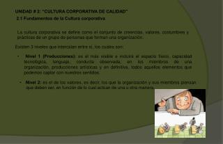 UNIDAD  2:  CULTURA CORPORATIVA DE CALIDAD   2.1 Fundamentos de la Cultura corporativa