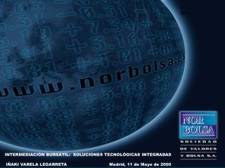 INTERMEDIACI N BURS TIL:  SOLUCIONES TECNOL GICAS INTEGRADAS  I AKI VARELA LEGARRETA                               Madri