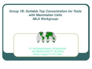 Group 1B: Suitable Top Concentration for Tests with Mammalian Cells -MLA Workgroup-