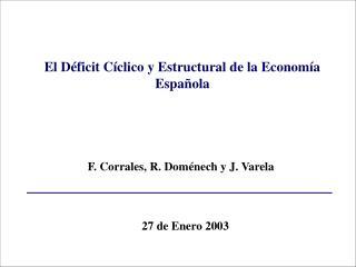 F. Corrales, R. Dom nech y J. Varela