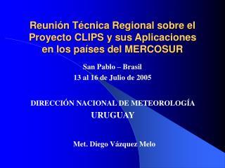 Reuni n T cnica Regional sobre el Proyecto CLIPS y sus Aplicaciones en los pa ses del MERCOSUR