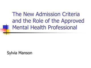 The New Admission Criteria and the Role of the Approved Mental Health Professional
