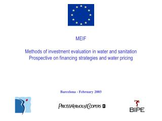 MEIF  Methods of investment evaluation in water and sanitation  Prospective on financing strategies and water pricing