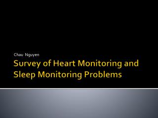 Survey of Heart Monitoring and Sleep Monitoring Problems