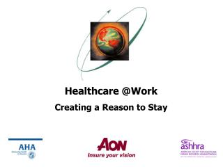 Healthcare Work Creating a Reason to Stay