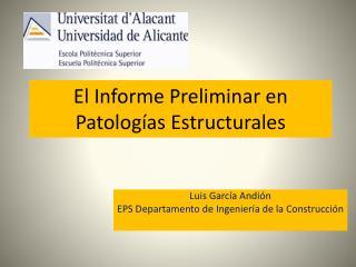 El Informe Preliminar en Patolog as Estructurales
