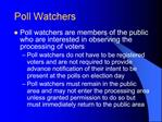Poll Watchers
