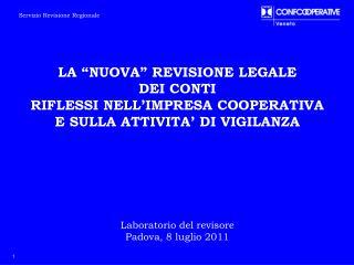 LA  NUOVA  REVISIONE LEGALE  DEI CONTI RIFLESSI NELL IMPRESA COOPERATIVA E SULLA ATTIVITA  DI VIGILANZA