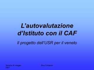 L autovalutazione d Istituto con il CAF