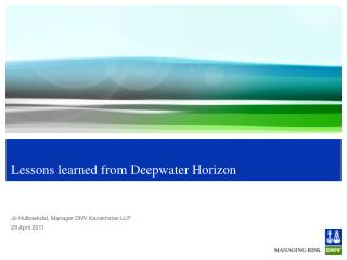 Lessons learned from Deepwater Horizon