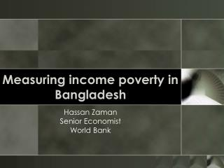 Measuring income poverty in Bangladesh