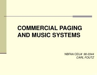 COMMERCIAL PAGING AND MUSIC SYSTEMS