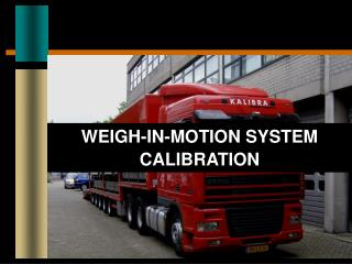 WEIGH-IN-MOTION SYSTEM CALIBRATION