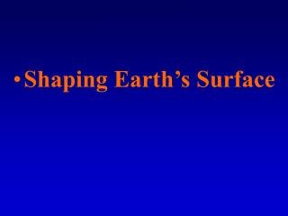 Shaping Earth s Surface