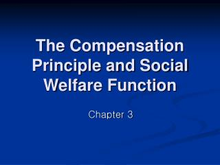 The Compensation Principle and Social Welfare Function