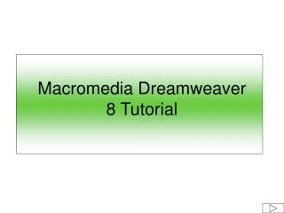 Macromedia Dreamweaver 8 Tutorial