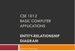 CSE 1012 Basic Computer Applications  Entity-relationship diagram