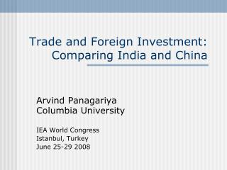 Trade and Foreign Investment: Comparing India and China