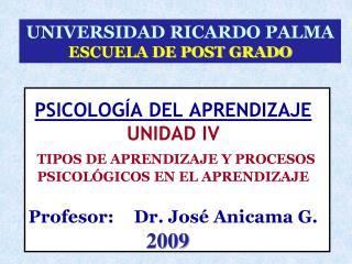 PSICOLOG A DEL APRENDIZAJE UNIDAD IV  TIPOS DE APRENDIZAJE Y PROCESOS PSICOL GICOS EN EL APRENDIZAJE  Profesor: Dr. Jos