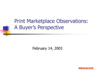 Print Marketplace Observations: A Buyer s Perspective