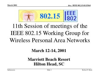 11th Session of meetings of the IEEE 802.15 Working Group for Wireless Personal Area Networks