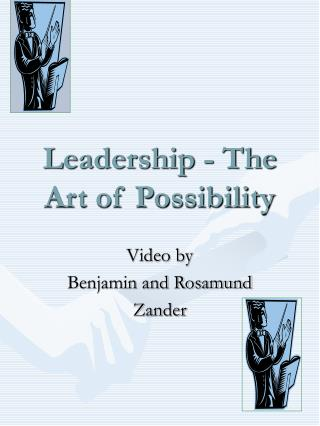 Leadership - The Art of Possibility