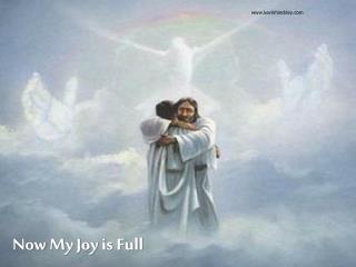 Now My Joy is Full
