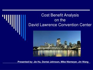 Cost Benefit Analysis  on the  David Lawrence Convention Center