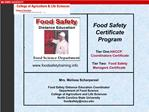 Food Safety Certificate Program  Tier One:  HACCP Coordinators Certificate  Tier Two:  Food Safety   Managers Certificat