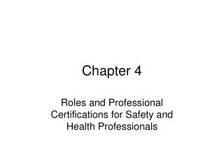 Roles and Professional Certifications for Safety and Health Professionals