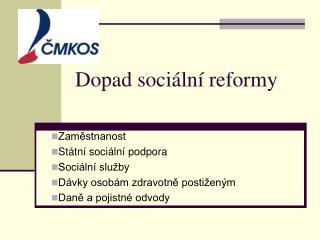 Dopad soci ln  reformy