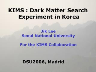 KIMS : Dark Matter Search  Experiment in Korea