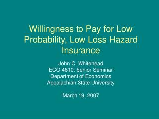 Willingness to Pay for Low Probability, Low Loss Hazard Insurance