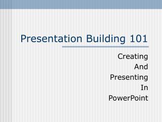 Presentation Building 101