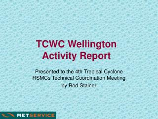 TCWC Wellington Activity Report