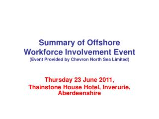 Summary of Offshore  Workforce Involvement Event Event Provided by Chevron North Sea Limited