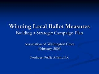 Winning Local Ballot Measures Building a Strategic Campaign Plan