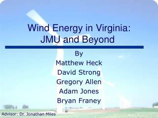 Wind Energy in Virginia: JMU and Beyond