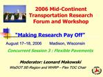 2006 Mid-Continent Transportation Research Forum and Workshop