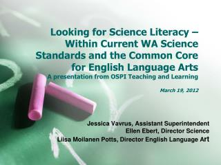 Looking for Science Literacy   Within Current WA Science Standards and the Common Core for English Language Arts   A pre