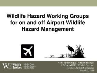 Wildlife Hazard Working Groups for on and off Airport Wildlife Hazard Management