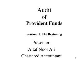 Audit  of  Provident Funds  Session II: The Beginning