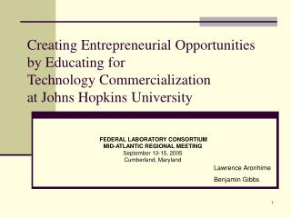 Creating Entrepreneurial Opportunities by Educating for Technology Commercialization at Johns Hopkins University
