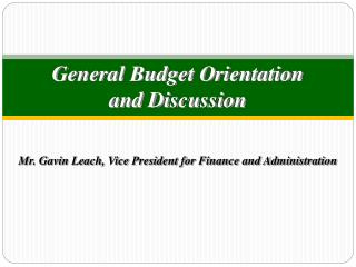 General Budget Orientation and Discussion