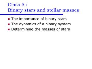 Class 5 :  Binary stars and stellar masses
