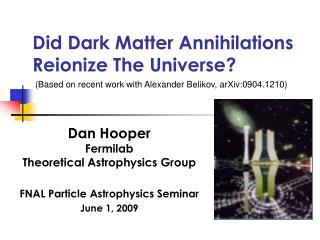 Did Dark Matter Annihilations Reionize The Universe