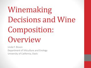 Winemaking Decisions and Wine Composition: Overview