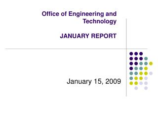 Office of Engineering and Technology  JANUARY REPORT
