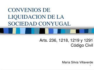 CONVENIOS DE LIQUIDACION DE LA SOCIEDAD CONYUGAL