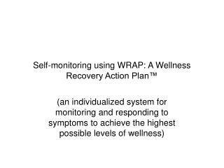 Self-monitoring using WRAP: A Wellness Recovery Action Plan